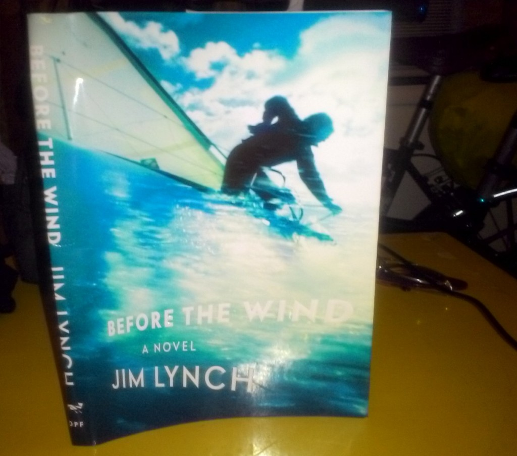 Bill's new book, Before the Wind by Jim Lynch